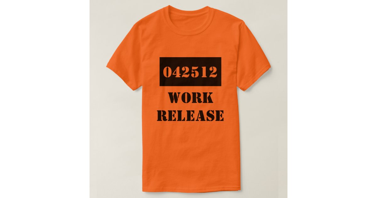 T Shirt Retirement Date Gag Gift Work Release Jail Zazzle