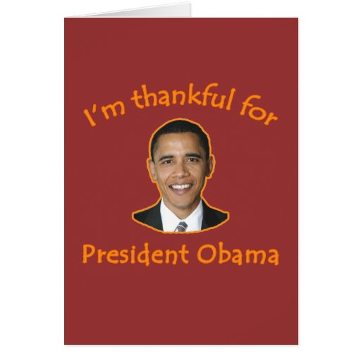 Thankful For President Obama T-shirts, Mugs Greeting Card