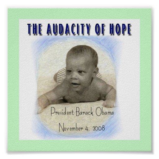 Audacity Of Hope Quotes: THE AUDACITY OF HOPE BABY OBAMA POSTER