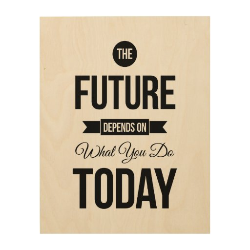 Inspirational Quotes On Wood: The Future Inspirational Quotes White Wood Print