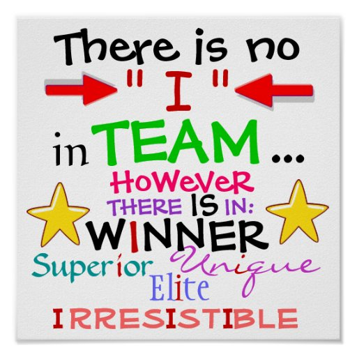 """Motivational Quotes For Sports Teams: There Is No """"I"""" In TEAM, HOWEVER ... Poster"""