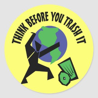Think Before You Trash It Round Sticker