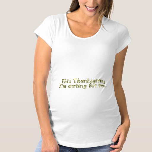 Awesome Cute And Funny Thanksgiving Maternity Shirts