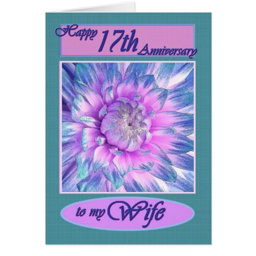 17th Anniversary Gift For Wife: To My Wife - Happy 17th Anniversary Cards