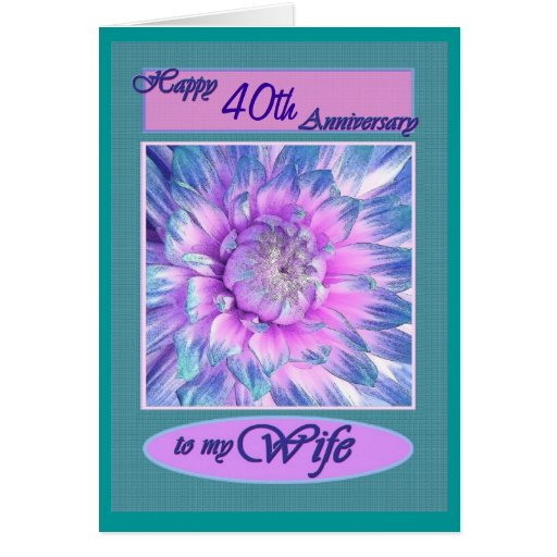 40th Wedding Anniversary Gifts For Wife: To My Wife - Happy 40th Anniversary Greeting Card