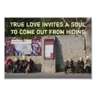 True love invites a soul to come out from hiding posters