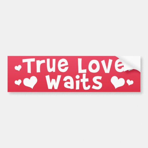 True Love Waits Car Bumper Sticker | Zazzle