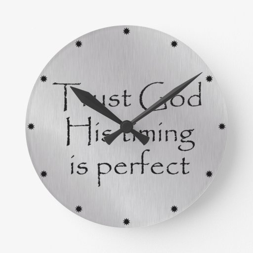 Trust God S Timing Quote Round Clock Zazzle