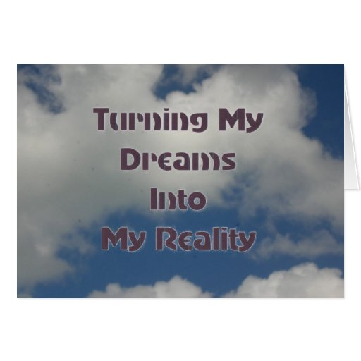 6 Steps To Turn Your Dreams Into Reality