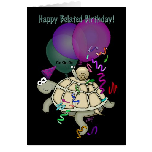 """Turtle And Snail """"Happy Belated Birthday!"""". Card"""