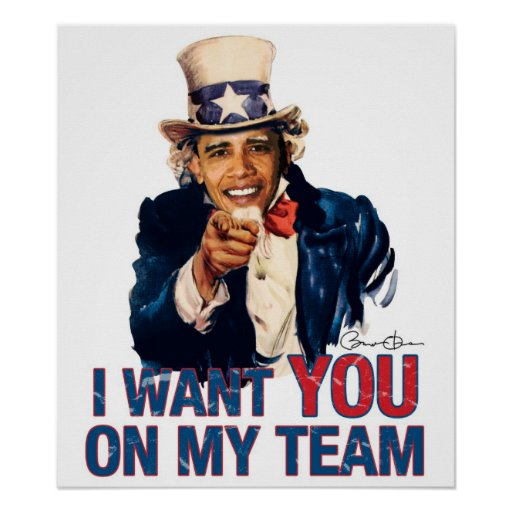 I Want To Be With You: Uncle Barack Obama I Want You On My Team Poster