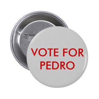 VOTE FOR PEDRO PINBACK BUTTONSVote For Pedro Button