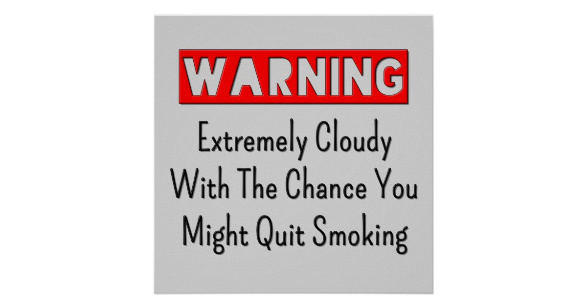 Warning You Might Quit Smoking Vape Posters | Zazzle
