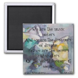 We are the dreamers of dreams magnet