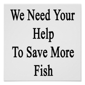 Save The Fish Posters | Zazzle
