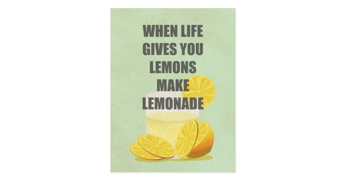 When Life Gives You Lemons, Make Lemonade Quotes Postcard