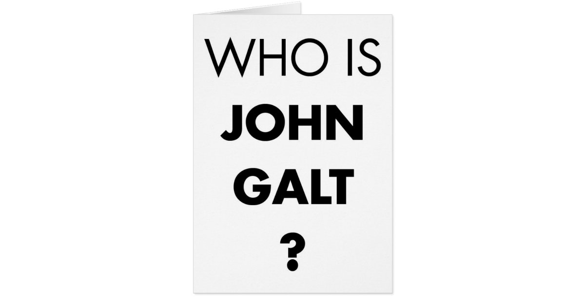 Who Is John Galt? The Question Card | Zazzle