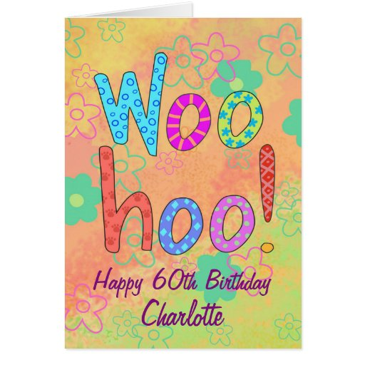 WooHoo Name Personalized Happy 60th Birthday Card