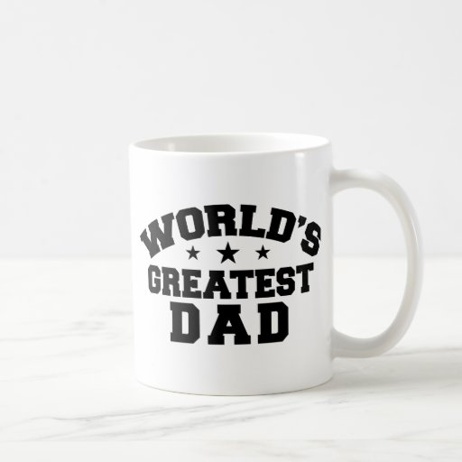 World's Greatest Dad Coffee Mug | Zazzle
