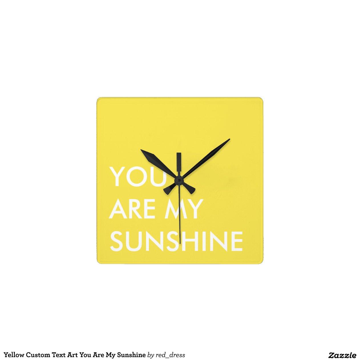 Yellow Custom Text Art You Are My Sunshine Wallclocks Zazzle