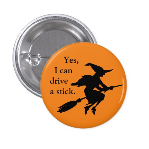 Yes I Can Drive A Stick Flying Witch Silhouette Pinback