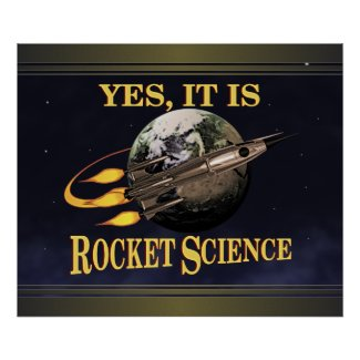 Yes, It Is Rocket Science Poster print