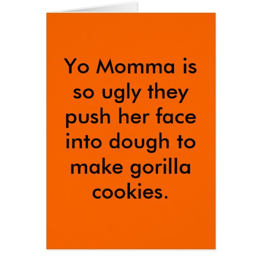 Yo Momma Is So Ugly They Push Her Face Into Dou... Card