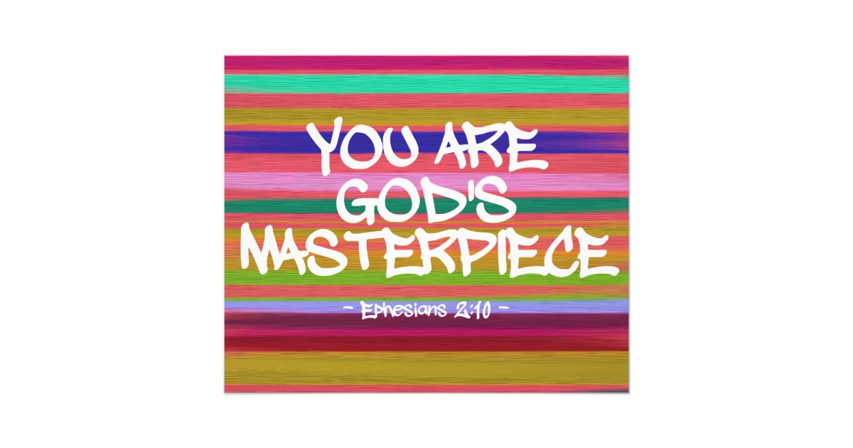 Picture Quote On Ephesianns 210 Niv: You Are God's Masterpiece Ephesians Quote Photo Print