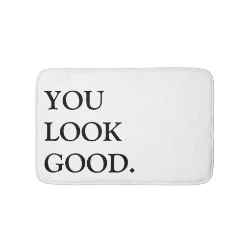 You Look Good Bathmat Zazzle