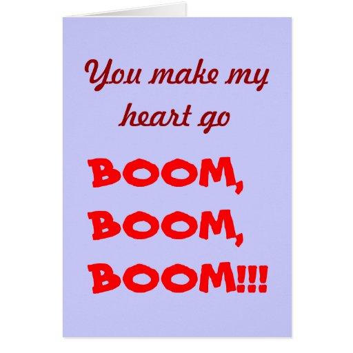 You make my heart go , BOOM, BOOM, BOOM!!! Card   ZazzleYou Make My Heart Go Boom Boom