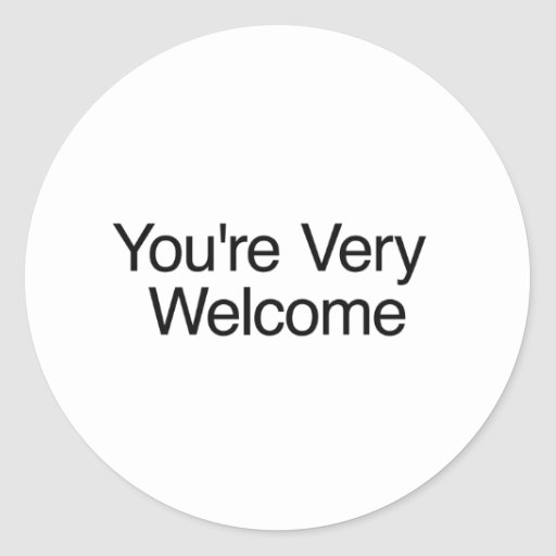 You're Welcome Stickers - 400+ Custom Designs   Zazzle  You're Welc...