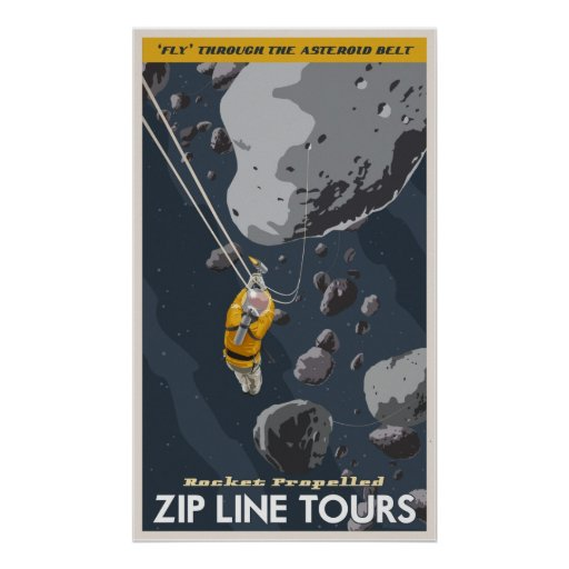 Zip Line Tours through the asteroid belt Poster | Zazzle
