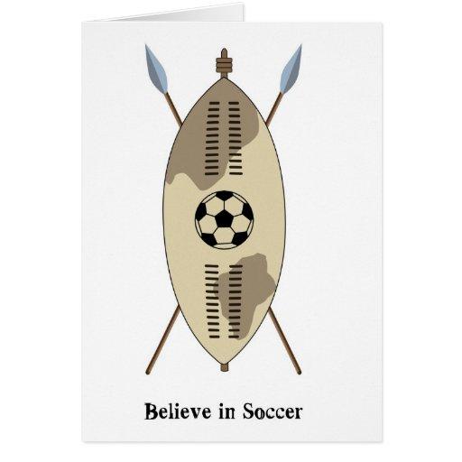 Zulu Shield,believe In Soccer. Greeting Card