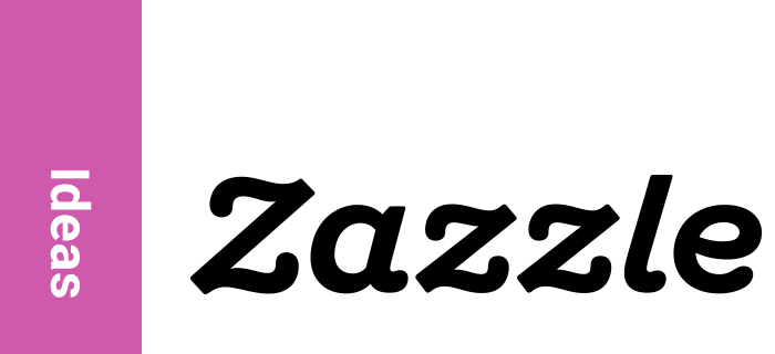 Zazzle Ideas
